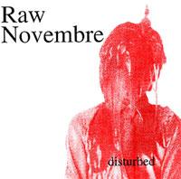 Raw Novembre - Disturbed