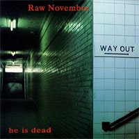 Raw Novembre - He Is Dead